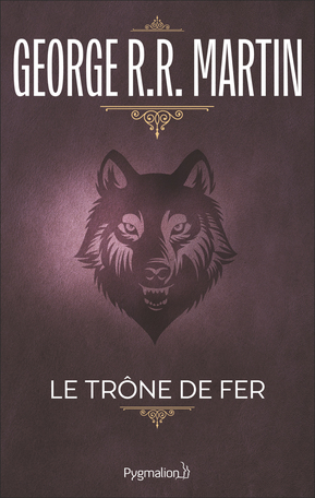 Le Trone De Fer De George R R Martin Editions Pygmalion