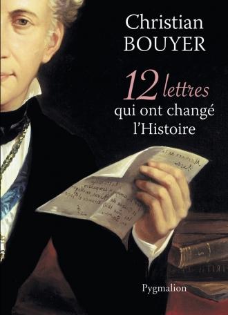 12 lettres qui ont changé l'Histoire