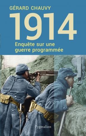 1914, enquête sur une guerre programmée