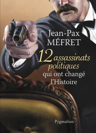 12 assassinats politiques qui ont changé l'Histoire