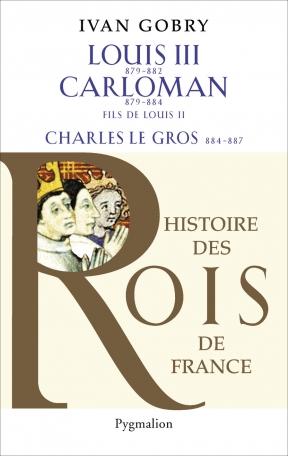 Louis III, 879-882 – Carloman, 879-884, fils de Louis II ; Charles le Gros, 884-887