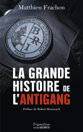 La Grande Histoire de l'Antigang