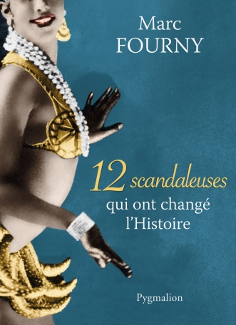 12 scandaleuses qui ont changé l'Histoire