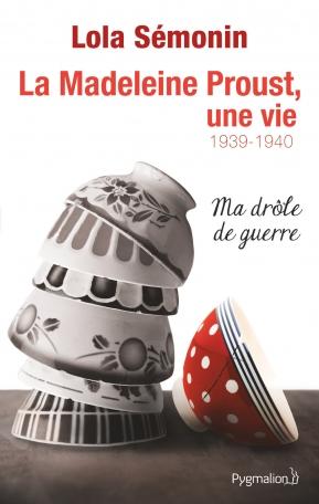 La Madeleine Proust, une vie 1939-1940