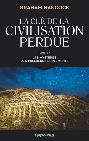 La clé de la civilisation perdue Tome 1 - Les mystères des premiers peuplements 2