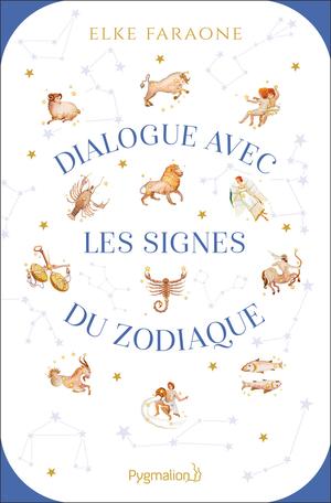 Dialogue avec les signes du zodiaque