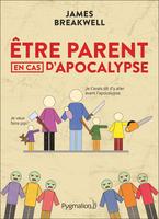 Être parent en cas d'apocalypse