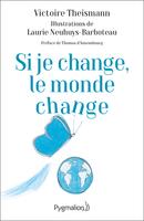 Si je change, le monde change